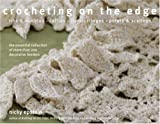 Crocheting on the Edge: Ribs & Bobbles*Ruffles*Flora*Fringes*Points & Scallops (1933027355) by Epstein, Nicky