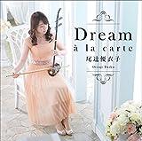 Dream ~ à la carte~