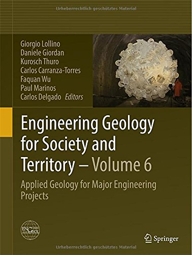 Engineering Geology For Society And Territory - Volume 6: Applied Geology For Major Engineering Projects