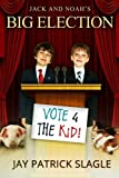 img - for Jack and Noah's Big Election book / textbook / text book