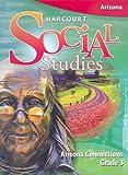 Harcourt Social Studies, Grade 3: Arizona Connections