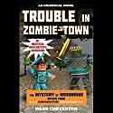 Trouble in Zombie-Town: The Mystery of Herobrine: Book One: A Gameknight999 Adventure: An Unofficial Minecrafter's Adventure Audiobook by Mark Cheverton Narrated by Luke Daniels