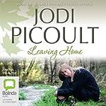 Leaving Home | Jodi Picoult