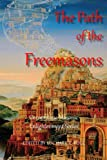 img - for The Path of the Freemasons: A Collection of Inspired Masonic Wisdom book / textbook / text book