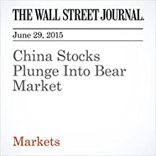 China Stocks Plunge Into Bear Market (       UNABRIDGED) by Gregor Stuart Hunter, Shen Hong Narrated by Ken Borgers