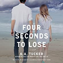Four Seconds to Lose: A Novel Audiobook by K. A. Tucker Narrated by Elizabeth Louise, Sebastian York