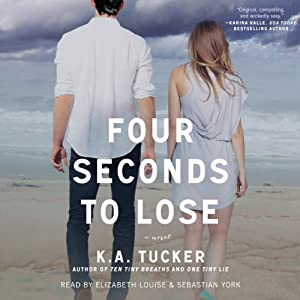 Four Seconds to Lose: A Novel | [K. A. Tucker]