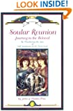 Soular Reunion: Journey to the Beloved  --  Re-Membering the Love of Self, Soulmates & Twin Souls