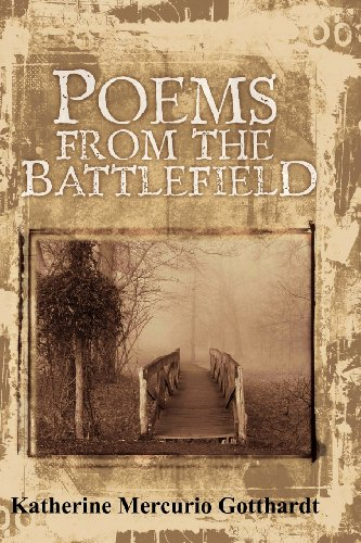 Poems from the Battlefield: Katherine Mercurio Gotthardt: 9781439254486: Amazon.com: Books