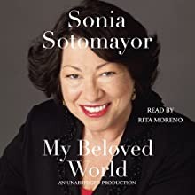 My Beloved World (       UNABRIDGED) by Sonia Sotomayor Narrated by Rita Moreno