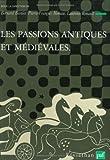 echange, troc Collectif - Les passions antiques et médiévales
