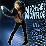 Life Gets You Dirtyby Michael Moore