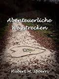 img - for Abenteuerliche Wegstrecken (German Edition) book / textbook / text book