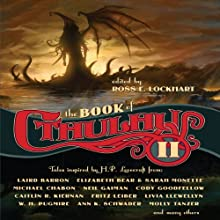 The Book of Cthulhu II: More Tales Inspired by H. P. Lovecraft (       UNABRIDGED) by Ross E. Lockhart (editor) Narrated by Teresa DeBerry, Fleet Cooper