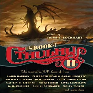 The Book of Cthulhu II: More Tales Inspired by H. P. Lovecraft | [Ross E. Lockhart (editor)]