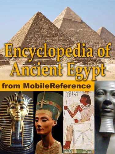 Encyclopedia of Ancient Egypt. Maps, timeline, information about the dynasties, pharaohs, laws, culture, government, military and more (Mobi Reference)