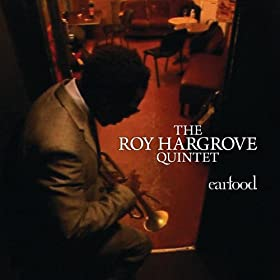 Roy Hargrove [2] - 癮 - 时光忽快忽慢,我们边笑边哭!