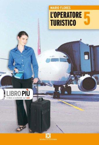 L'operatore turistico. Con espansione online. Per la 5ª classe degli Ist. professionali turistici: 2