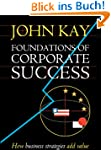 Foundations of Corporate Success: How...