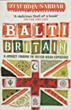 Ziauddin Sardar Balti Britain: A Provocative Journey Through Asian Britain