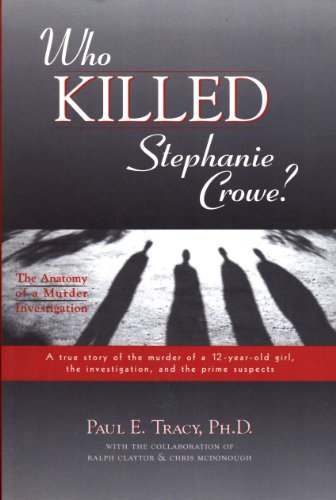 Who Killed Stephanie Crowe: Anatomy of a Murder Investigation