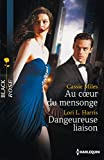 img - for Au coeur du mensonge - Dangereuse liaison (Black Rose) (French Edition) book / textbook / text book