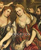 Houghton Revisited: The Walpole Masterpieces from Catherine the Greats Hermitage
