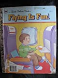 Flying is fun! (Little golden book)