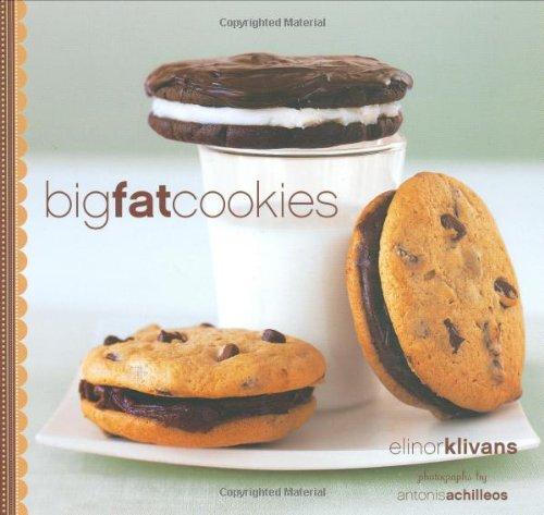 Big Fat Cookies by Elinor Klivans, Antonis Achilleos (photographer)