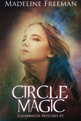 Circle Magic: Volume 3 (Clearwater Witches)
