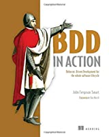 BDD in Action: Behavior-driven development for the whole software lifecycle Front Cover