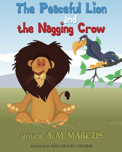 Children's Book: The Peaceful Lion and the Nagging Crow