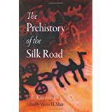 """The Prehistory of the Silk Road (Encounters with Asia)von """"Victor H. Mair"""""""