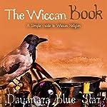 The Wiccan Book | Dayanara Blue Star