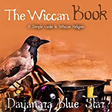 The Wiccan Book (       UNABRIDGED) by Dayanara Blue Star Narrated by Adam B. Crafter