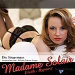 Die Strapsmaus: Eine Erotik Hypnose |  Madame Solair