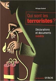 Qui sont les terroristes ? : déclarations et documents inédits
