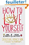 How to Love Yourself (and Sometimes O...