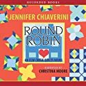 Round Robin: An Elm Creek Quilts Novel (       UNABRIDGED) by Jennifer Chiaverini Narrated by Christina Moore