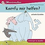 Kamfu mir helfen? Und andere Geschichten | Barbara Schmidt,Dirk Schmidt