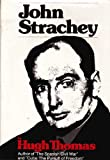John Strachey (0060142715) by Hugh Thomas