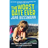 The Worst Date Ever: War Crimes, Hollywood Heart-throbs and Other Abominationsby Jane Bussmann