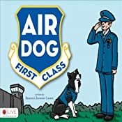 Air Dog First Class | [Roberta Seiwert Lampe]