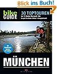 BIKE Guide M�nchen: 30 Toptouren im S...