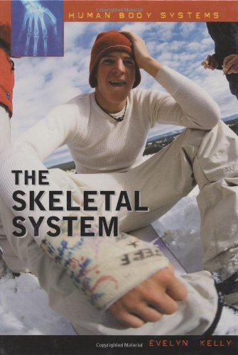 The Skeletal System (Human Body Systems)