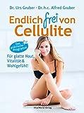 Endlich frei von Cellulite: Für glatte Haut, Vitalität & Wohlgefühl