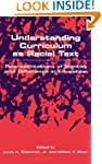 Understanding Curriculum As Racial Te...