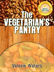 Guide To Vegetarianism: The Vegetarian's Pantry