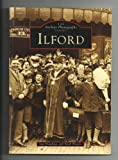 Ilford (Archive Photographs) (0752400509) by Dowling, Ian
