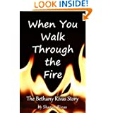 When You Walk Through the Fire: The Bethany Rivas Story